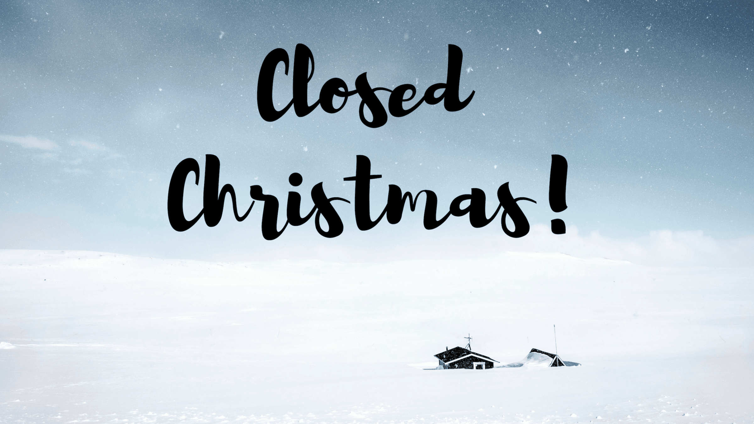 Closed Christmas