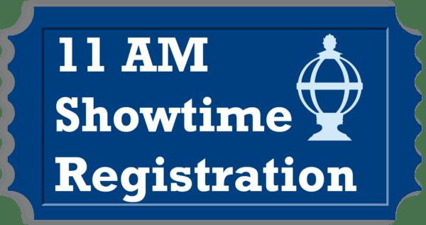 11 AM Showtime Registration