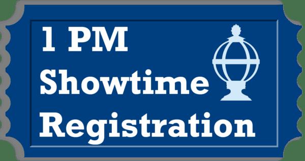 1 PM Showtime Registration