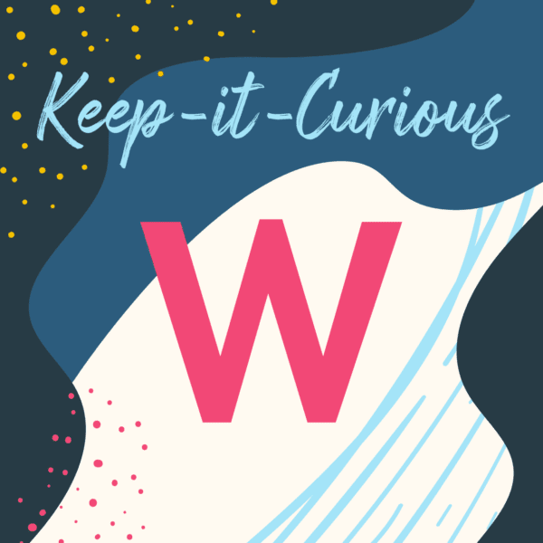 Keep-it-Curious Wednesday