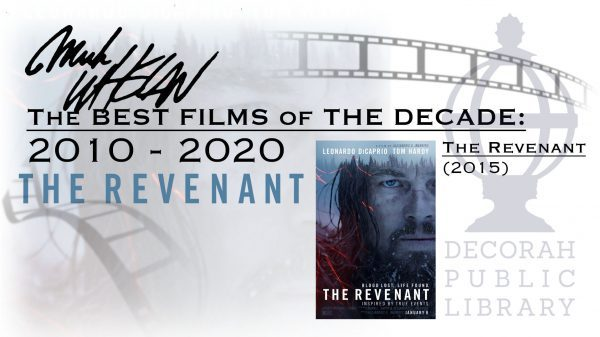 The Best Flms Of The Decade The Revenant