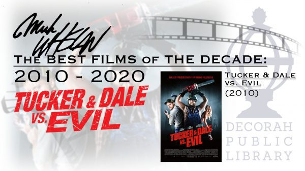 The Best Flms Of The Decade Tucker & Dale vs. Evil
