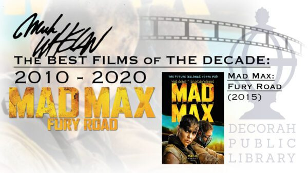 The Best Flms Of The Decade Mad Max Fury Road