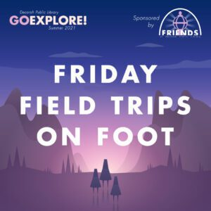 Friday Field Trips on Foot