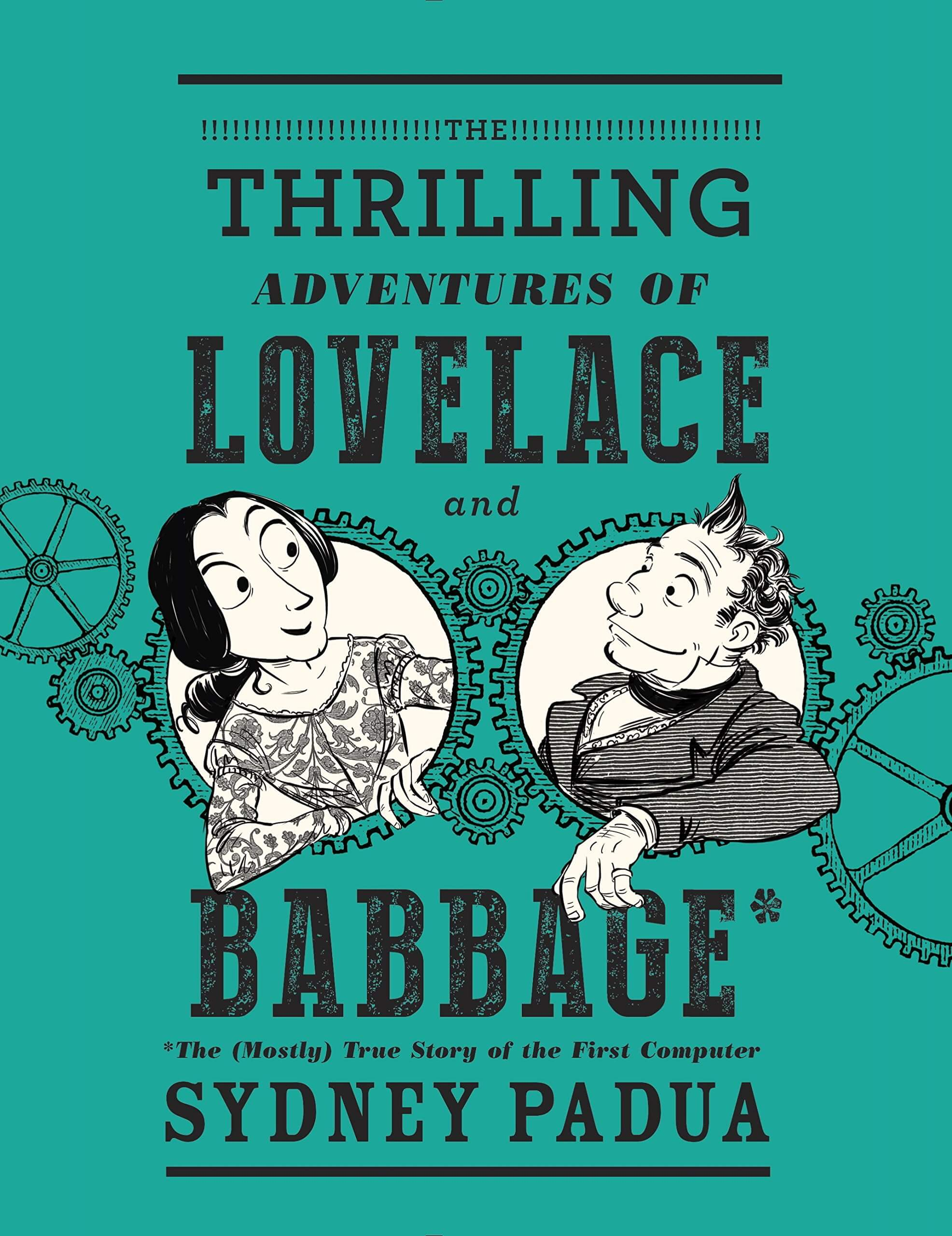 The Thrilling Adventures of Lovelace and Babbage Book Cover Image
